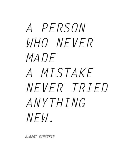albert-einstein-quote-never-make-a-mistake-or-try-something-new