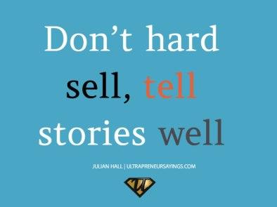 Dont-hard-sell-tell-stories-well-ultrapeneurs