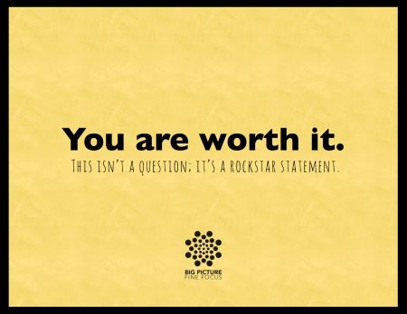 you-are-worth-it-big-picture-fine-foods